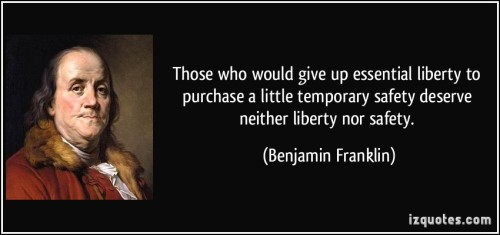 quote-those-who-would-give-up-essential-liberty-to-purchase-a-little-temporary-safety-deserve-neither-benjamin-franklin-283040