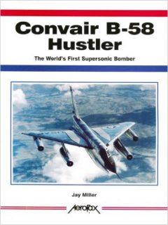 O livro de Jay Miller (Amazon.com)  B-58 HUSTLER, O PRIMEIRO BOMBARDEIRO SUPERSÔNICO 51JW 84BfvL