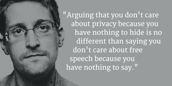 """""""Argumentar que você não se preocupa com privacidade porque não tem nada a esconder não é diferente de dizer que você não se importa com a liberdade de expressão porque não tem nada a dizer."""" - Edward Snowden"""